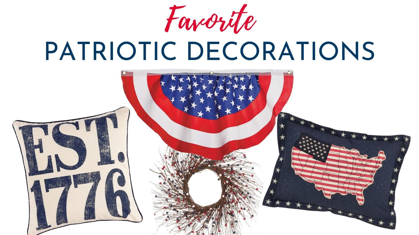 Favorite Patriotic Decorations for Home