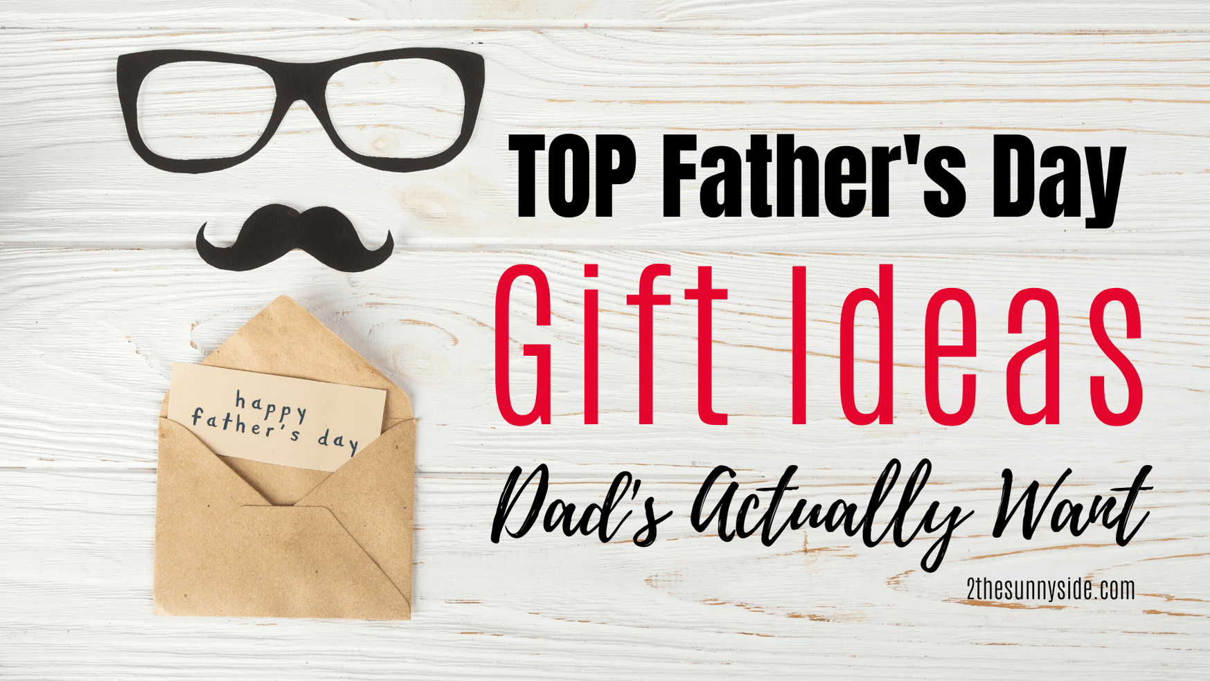 Father's Day Gift Ideas That Dad's Actually Want