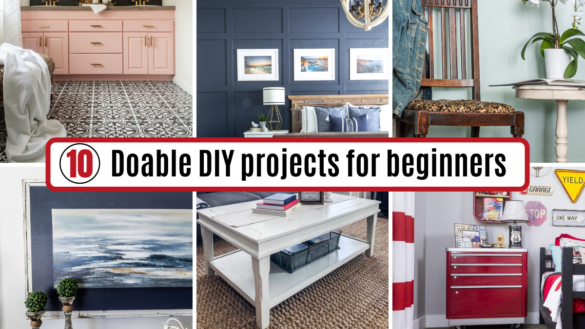 10 Surprisingly Doable Projects to DIY for Beginners